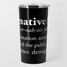 Alternative Facts Travel Mug
