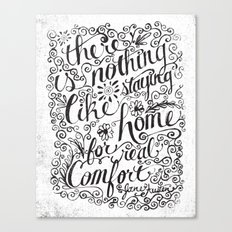 there is nothing like staying home... Canvas Print