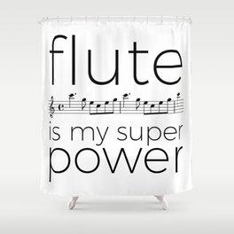 Flute is my super power (kv299) Shower Curtain