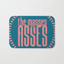 The Masses are Asses Bath Mat