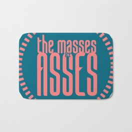 The Masses are Asses Bath Mat