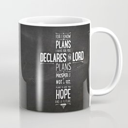 For I know the Plans I have for you declares the LORD... Coffee Mug