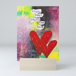 TRADE FEARS FOR LOVE Mini Art Print