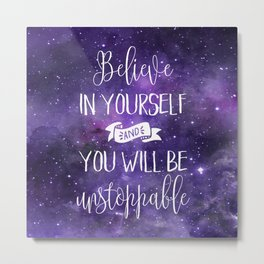 Believe In Yourself Motivational Quote Metal Print