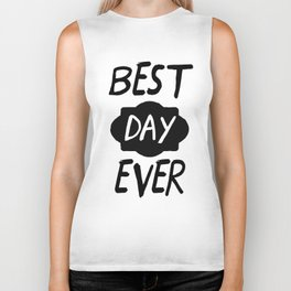 Best Day Ever Positive Quote Biker Tank