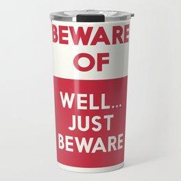 Beware of well just beware, safety hazard, gift ideas, dog, man cave, warning signal, vintage sign Travel Mug