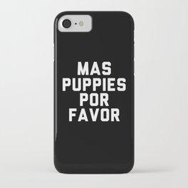 Mas puppies por favor iPhone Case