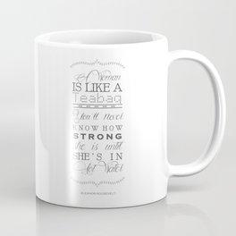 Eleanor Roosevelt Motivational Quote A Woman Is Like A Teabag Coffee Mug