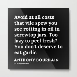 11     Anthony Bourdain Quotes   191207 Metal Print