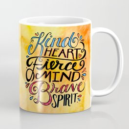 Kind Heart - Fierce Mind - Brave Spirit Coffee Mug