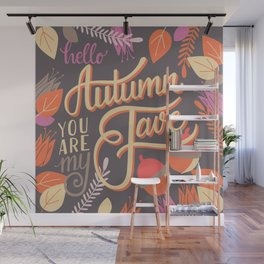 Autumn, you are my fave 002 Wall Mural