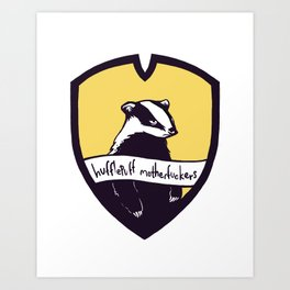 Hufflepuff Motherfuckers! Art Print