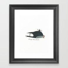 always the dream Framed Art Print