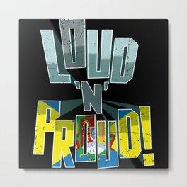 Nayarit Pride Loud N Proud Metal Print