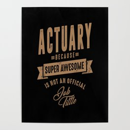 Actuary - Funny Job and Hobby Poster
