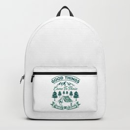 Good Things Come To Those Who Camp gr Backpack