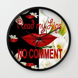 Read My Lips, No Comment! B & W Wall Clock