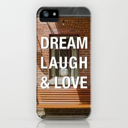 Afternoon Light Street Photography Quote Dream Laugh & Love iPhone Case