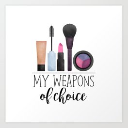 My Weapons Of Choice  |  Makeup Art Print