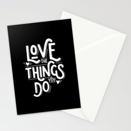 Love the things you do Stationery Cards