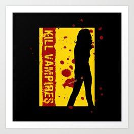 kill vampire Art Print