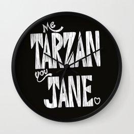 ME TARZAN YOU JANE. Wall Clock