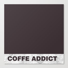 Coffe addict Canvas Print
