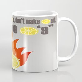 BURN THE LEMONS. Coffee Mug