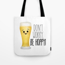 Beer | Don't Worry Be Hoppy Tote Bag