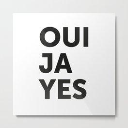 Oui, Ja, Yes Metal Print