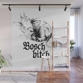 Bosch B*tch Wall Mural