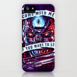 Come With Me, If You Want To Live iPhone Case