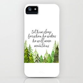 Let Him Sleep For When He Wakes He Will Move Mountains, Art Print, Nursery Decor iPhone Case