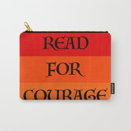 READ FOR COURAGE Carry-All Pouch