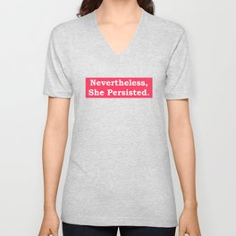 Never the Less, She persisted. In white on red Unisex V-Neck