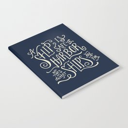 A ship is safe in harbor but that's not what ships are for. Hand lettered nautical quote. Notebook