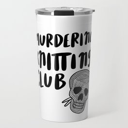 Murderino knitting club Travel Mug