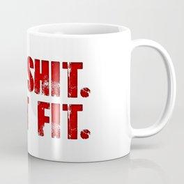 Lift Shit. Coffee Mug