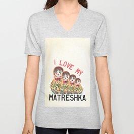 I love Matreshka Unisex V-Neck
