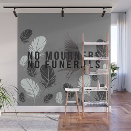 """No Mourners No Funerals"" Six of Crows by Leigh Bardugo Wall Mural"