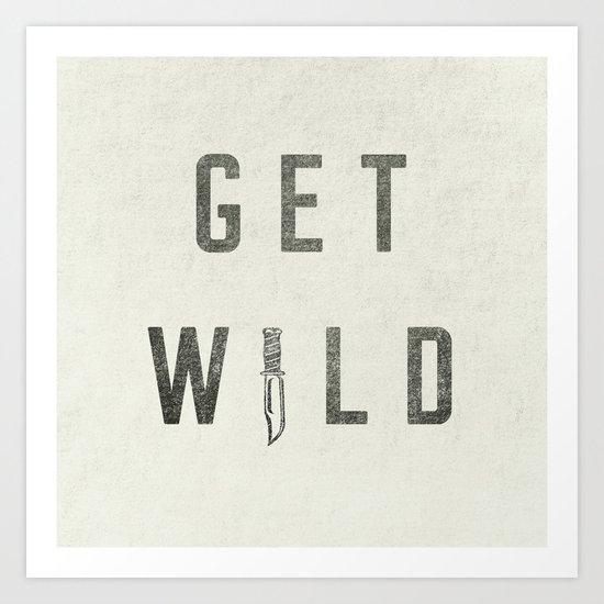 GET WILD Art Print