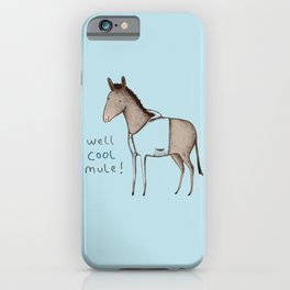 Well Cool Mule! iPhone Case