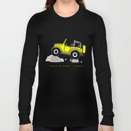 That's how I roll - Yellow Jeep Long Sleeve T-shirt
