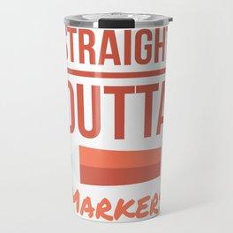 Straight Outta Markers Travel Mug