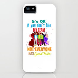 Good Taste my team cool guys Great teammember awesome guys iPhone Case