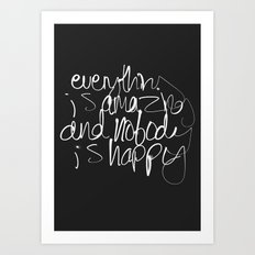 Everything is amazing Art Print