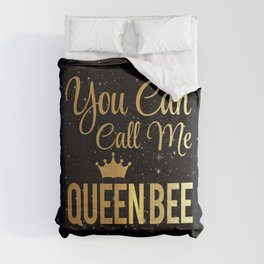 You Can Call Me Queen Bee Comforters