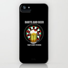 Darts And Beer Thats Why I'm Here Dartplayer Gift iPhone Case