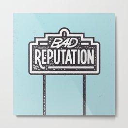 Bad Reputation Metal Print