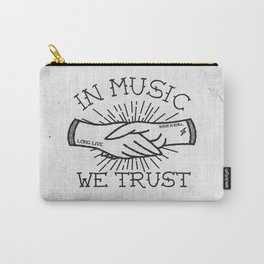 In Music We Trust Carry-All Pouch
